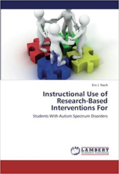 Instructional Use of Research-Based Interventions For: Students With Autism Spectrum Disorders
