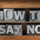 advice on saying no to your teen